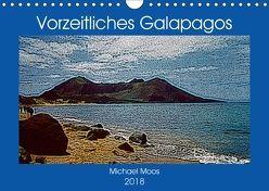 Vorzeitliches Galapagos (Wandkalender 2018 DIN A4 quer) von Moos,  Michael