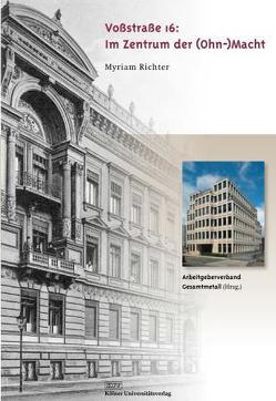 Voßstraße 16: Im Zentrum der (Ohn-)Macht von Arbeitgeberverband Gesamtmetall, Richter,  Myriam