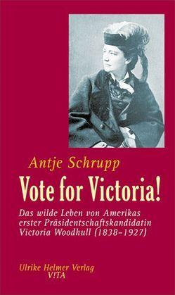 Vote for Victoria! von Schrupp,  Antje