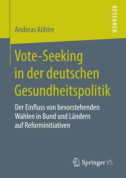 Vote-Seeking in der deutschen Gesundheitspolitik von Koehler,  Andreas
