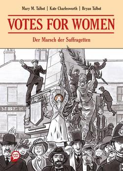 Votes for Women von Charlesworth,  Kate, Talbot,  Bryan, Talbot,  Mary M., Wais,  Johanna