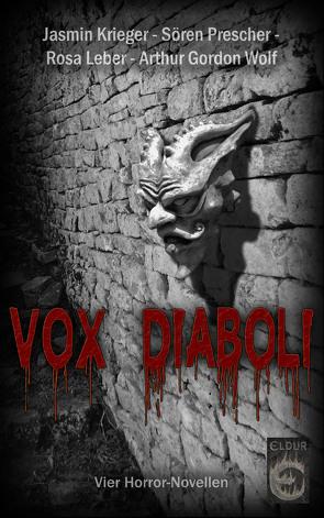 Vox Diaboli von Krieger,  Jasmin, Leber,  Rosa, Prescher,  Sören, Wolf,  Arthur Gordon