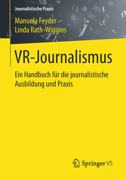 VR-Journalismus von Feyder,  Manuela, Rath-Wiggins,  Linda
