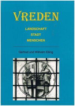 Vreden. Landschaft, Stadt und Menschen von Elling,  Gertrud, Elling,  Wilhelm