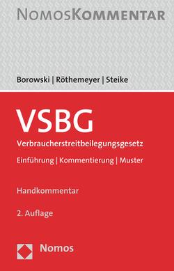 VSBG Verbraucherstreitbeilegungsgesetz von Borowski,  Sascha, Röthemeyer,  Peter, Steike,  Jörn