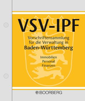 VSV – IPF Vorschriftensammlung für die Verwaltung in Baden-Württemberg von Grau,  Michael, Ludy,  Gerald