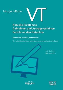 VT – Aktuelle Richtlinien, Aufnahme- und Antragsverfahren, Bericht an den Gutachter von Müther,  Margot