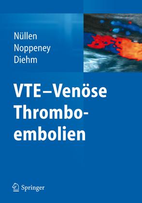 VTE – Venöse Thromboembolien von Diehm,  Curt, Noppeney,  Thomas, Nüllen,  Helmut