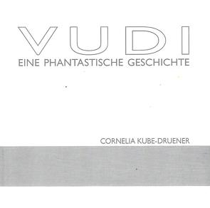 VUDI von Kube-Druener,  Cornelia