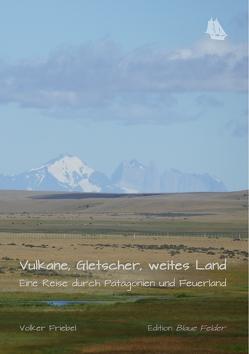Vulkane, Gletscher, weites Land von Friebel,  Volker