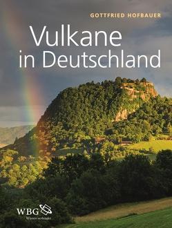 Vulkane in Deutschland von Hofbauer,  Gottfried