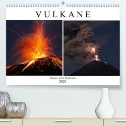 Vulkane – Magma, Lava, Eruptionen (Premium, hochwertiger DIN A2 Wandkalender 2021, Kunstdruck in Hochglanz) von Szeglat,  Marc