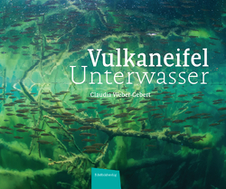 Vulkaneifel Unterwasser von Weber-Gebert,  Claudia