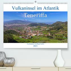 Vulkaninsel im Atlantik, Teneriffa (Premium, hochwertiger DIN A2 Wandkalender 2021, Kunstdruck in Hochglanz) von Seifert,  Birgit