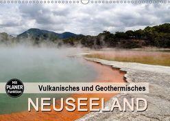 Vulkanisches und Geothermisches – Neuseeland (Wandkalender 2019 DIN A3 quer) von Flori0