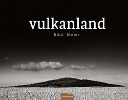Vulkanland von Becker,  Tim, Eddi,  Meier, May,  Franz, May,  Peter