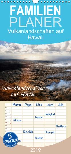 Vulkanlandschaften auf Hawaii – Familienplaner hoch (Wandkalender 2019 , 21 cm x 45 cm, hoch) von by Sylvia Seibl,  CrystalLights