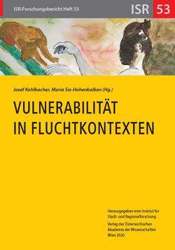 Vulnerabilität in Fluchtkontexten von Kohlbacher,  Josef, Six-Hohenbalken,  Maria