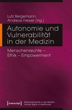 Vulnerabilität und Autonomie in der Medizin von Bergemann,  Lutz, Frewer,  Andreas