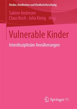 Vulnerable Kinder von Andresen,  Sabine, Koch,  Claus, König,  Julia