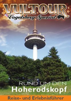 """VulTOUR – Vogelsberg Spezial Reise- und Erlebnisführer """"Rund um den Hoherodskopf"""" von Möllermann,  Brigitta"""