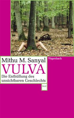 Vulva von Sanyal,  Mithu M.