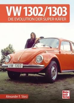 VW 1302 / 1303 von Storz,  Alexander F.