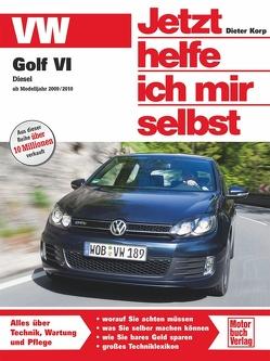 VW Golf VI Diesel – ab Modelljahr 2009/2010 von Korp,  Dieter