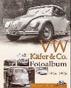 VW Käfer & Co Fotoalbum 1938-1978 von Richter,  Walter, Zinnkann,  Oliver