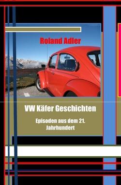VW Käfer Geschichten von Adler,  Roland