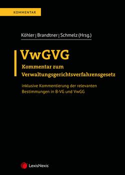 VwGVG von Brandtner,  Nikolaus, Jantschgi,  Gottfried, Köhler,  Martin, Schmelz,  Christian