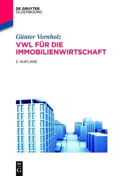 VWL für die Immobilienwirtschaft von Vornholz,  Günter