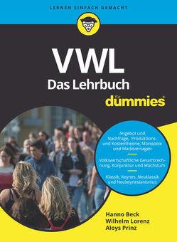VWL für Dummies. Das Lehrbuch von Beck,  Hanno, Lorenz,  Wilhelm, Prinz,  Aloys