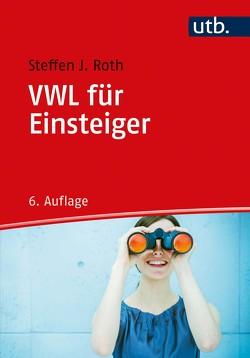 VWL für Einsteiger von Roth,  Steffen J.