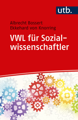 VWL für Sozialwissenschaftler von Bossert,  Albrecht, von Knorring,  Ekkehard