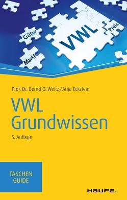 VWL Grundwissen von Eckstein,  Anja, Weitz,  Bernd O.
