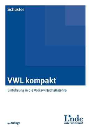 VWL kompakt von Schuster,  Helmut