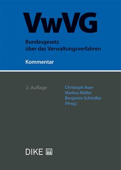 VwVG. Kommentar zum Bundesgesetz über das Verwaltungsverfahren von Auer,  Christoph, Mueller,  Markus, Schindler,  Benjamin
