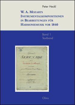 W. A. Mozarts Instrumentalkompositionen in Bearbeitungen für Harmoniemusik vor 1840 von Heckl,  Peter