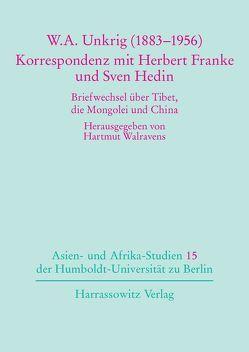 W. A. Unkrig (1883-1956) – Korrespondenzen mit Herbert Franke und Sven Hedin von Walravens,  Hartmut