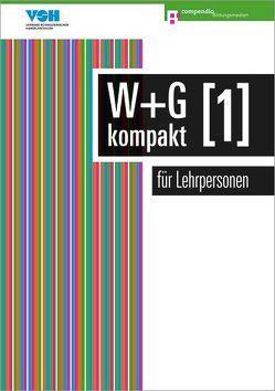 W & G kompakt 1 für Lehrpersonen von Ackermann,  Nicole, Baumann,  Robert, Conti,  Daniela, Isler,  Irene