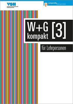 W & G kompakt 3 für Lehrpersonen von Ackermann,  Nicole, Baumann,  Robert, Conti,  Daniela, Isler,  Irene