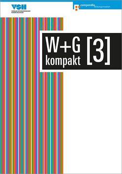 W & G kompakt 3 von Ackermann,  Nicole, Baumann,  Robert, Isler,  Irene