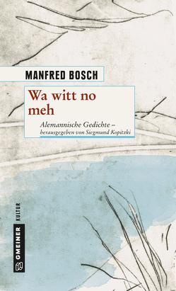Wa witt no meh von Bosch,  Manfred