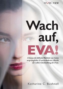 Wach auf, EVA! von Bushnell,  Katharine C.