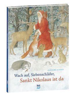 Wach auf, Siebenschläfer, Sankt Nikolaus ist da von Schmid,  Eleonore