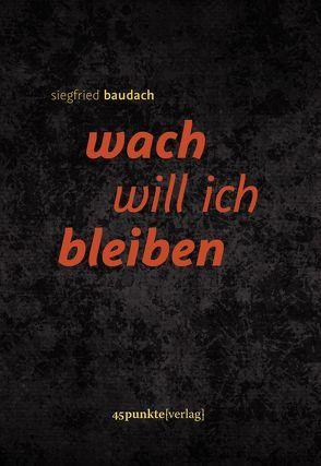 wach will ich bleiben von Baudach,  Siegfried