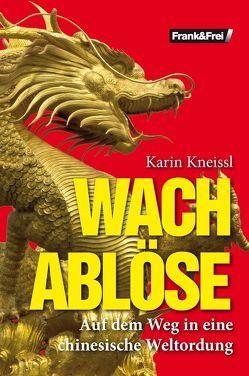 Wachablöse von Kneissl,  Karin