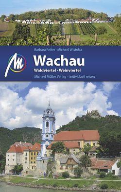 Wachau – Waldviertel, Weinviertel von Reiter,  Barbara, Wistuba,  Michael