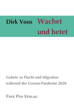 Wachet und betet von Voos,  Dirk